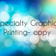 Specialty Graphics Printing- copy